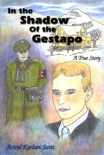In the Shadow of the Gestapo: A True Story (9781891096600) by Astrid Scott