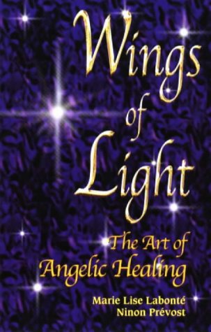 Wings of Light: The Art of Angelic: Labonte, Marie Lise