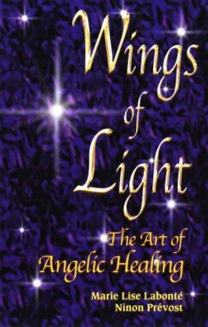 Wings of Light: The Art of Angelic Healing: Ninon Prevost