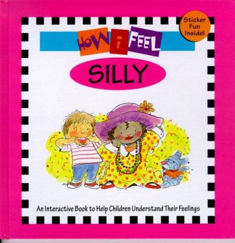 Silly (How I Feel) (9781891100413) by Leonard, Marcia