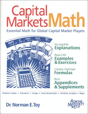 9781891112669: Capital Markets Math: Essential Math for Global Capital Market Players