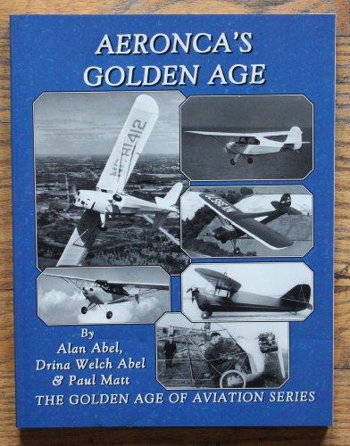 Aeronca's golden age (The golden age of aviation series): Abel, Alan