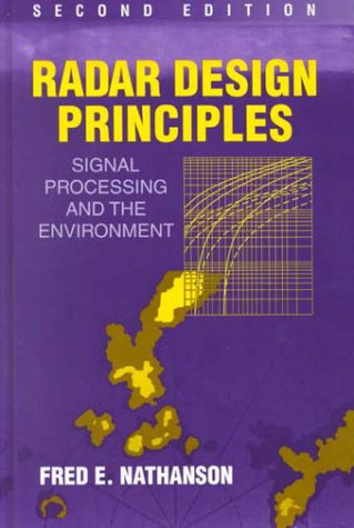 9781891121098: Radar Design Principles: Signal Processing and the Environment. Second Edition