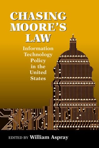 9781891121357: Chasing Moore's Law: Information Technology Policy in the United States