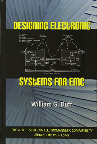 Designing Electronic Systems For Emc: William G. Duff
