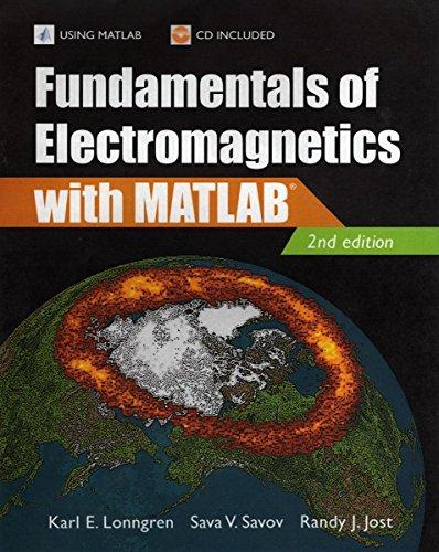 Fundamentals of Electromagnetics with MATLAB: Karl E. Lonngren;
