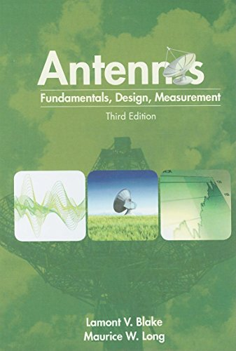 Antennas: Fundamentals, Design, Measurement: Maurice W. Long,