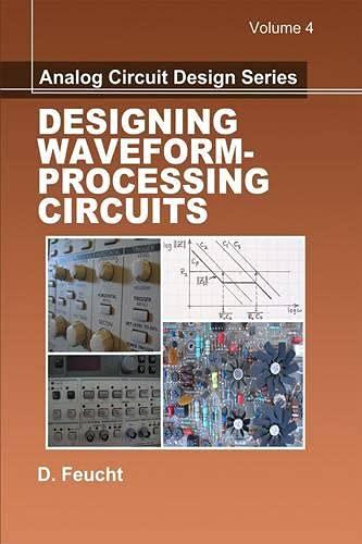 9781891121852: Designing Waveform-Processing Circuits (Analog Circuit Design)