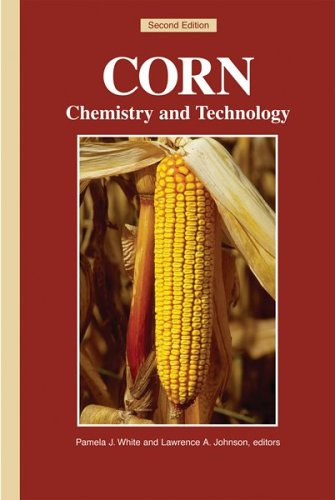 Corn: Chemistry and Technology: Pamela J. White