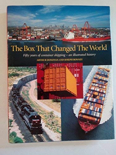 9781891131950: The Box That Changed the World: Fifty Years of Container Shipping - An Illustrated History