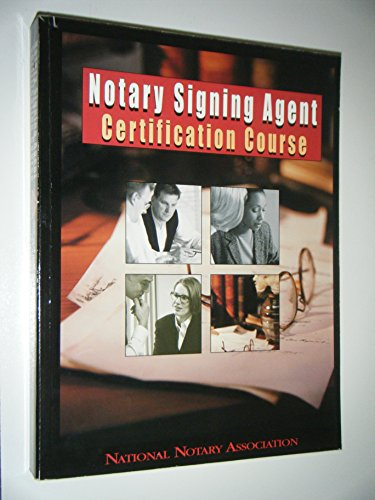 Notary Signing Agent Certification Course: The Most Complete and Helpful Self-Education Program for...