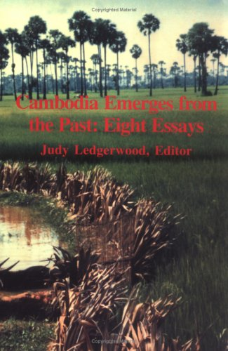 Cambodia Emerges from the Past: Eight Essays (Northern Illinois University Monograph Series, No. 3)...