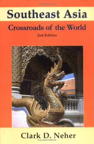 9781891134272: Southeast Asia: Crossroads of the World (Northern Illinois University Monograph Series on Southeast Asia, No. 2)