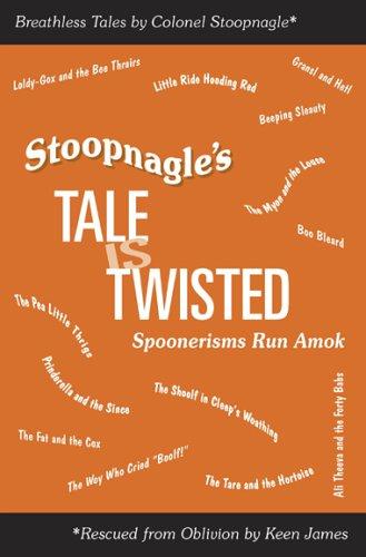 9781891135033: Stoopnagle's Tale Is Twisted: Spoonerisms Run Amok