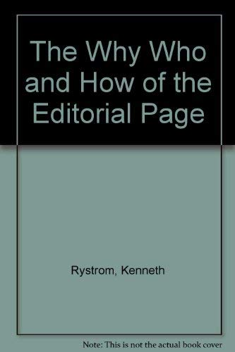 The Why, Who, and How of the Editorial Page, 3 ed.: Kenneth Rystrom