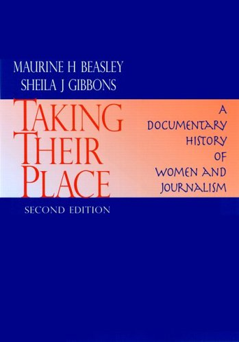 9781891136078: Taking Their Place: A Documentary History of Women and Journalism