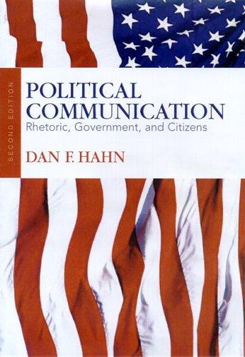 9781891136085: Political Communication: Rhetoric, Government, and Citizens