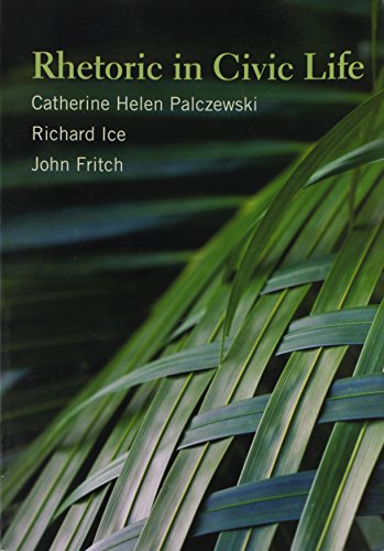 Rhetoric in Civic Life (Paperback): Catherine Helen Palczewski