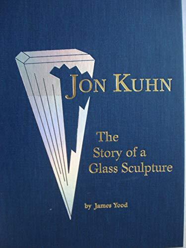 Jon Kuhn: The Story of a Glass: Yood, James