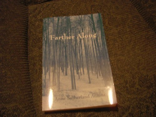 Farther Along: Life with Multiple Sclerosis and Other Surprises: Adkins, Anne Sutherland