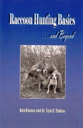 Raccoon Hunting Basics and Beyond: Dr. Tom C. Rakow