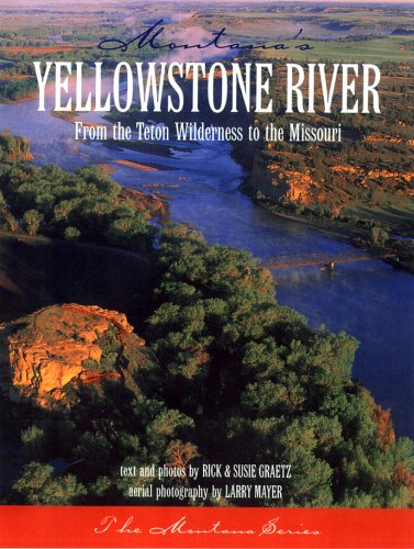 9781891152153: Montana's Yellowstone River: From the Teton Wilderness to the Missouri