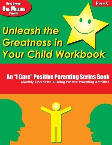 Unleash the Greatness in Your Child Workbook: PreK (An I Care Positive Parenting): Elbert D. ...