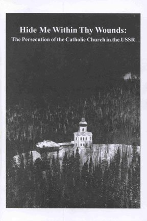 Hide Me Within Thy Wounds: The Persecution of the Catholic Church in the USSR: Osipova, I. I.