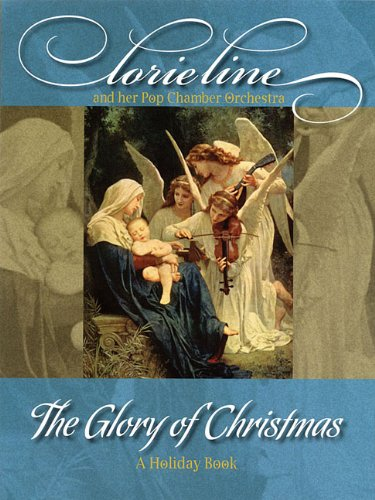 Lorie Line - The Glory of Christmas: Line, Lorie