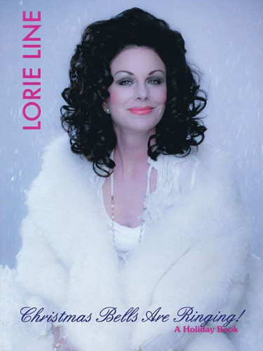 Lorie Line - Christmas Bells Are Ringing!: Line, Lorie