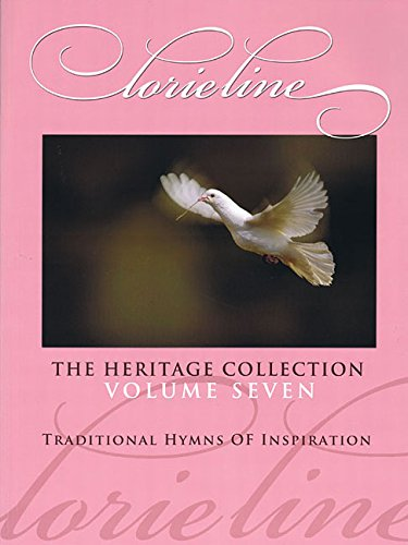 9781891195419: Lorie Line - The Heritage Collection Volume VII: Traditional Hymns of Inspiration