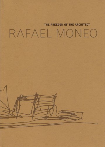 9781891197154: Rafael Moneo: The Freedom of the Architect (Raoul Wallenberg Lecture)