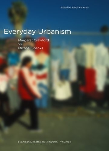 Everyday Urbanism (Michigan Debates on Urbanism): Margaret Crawford; George Baird; Editor-Rahul ...