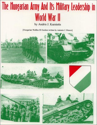 9781891227080: The Hungarian army and its military leadership in World War II