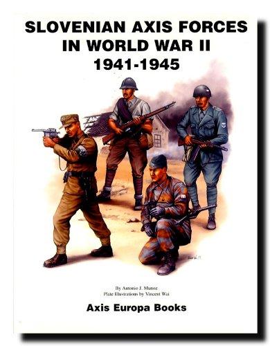 Slovenian Axis Forces in World War II,: Antonio J. Munoz;