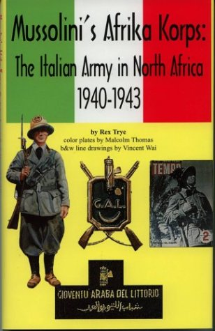 9781891227141: Mussolini's Afrika Korps: The Italian Army in North Africa, 1940-1943