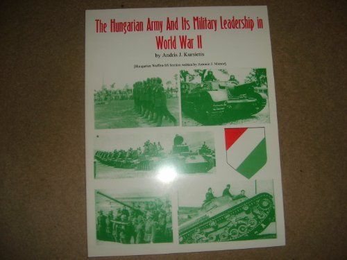 9781891227288: The Hungarian Army & Its Military Leadership in World War II