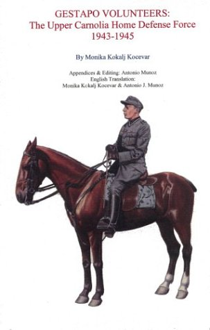 9781891227301: Gestapo Volunteers: The Upper Carnolia Home Defense Force, 1943-1945