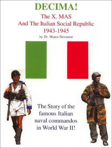 9781891227325: Decima! The X-mas & The Italian Social Republic, 1943-1945