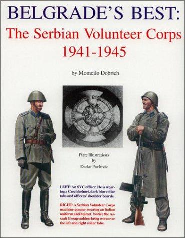 9781891227387: Belgrade's Best: The Serbian Volunteer Corps, 1941-1945