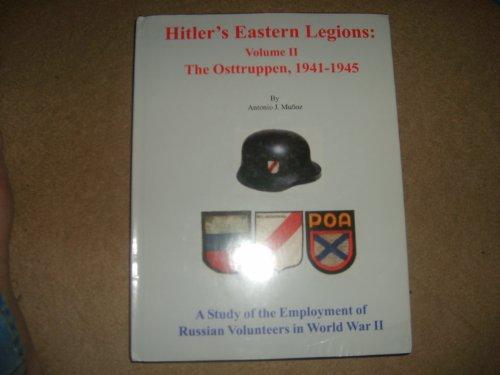 Hitler's Eastern Legions, Volume I: The Blatic Schutzmannschaft, 1941-1945: Antonio J. Munoz