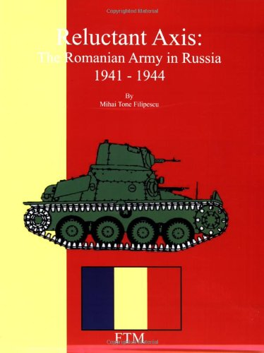 9781891227561: Reluctant Axis: The Romanian Army in Russia, 1941-1944