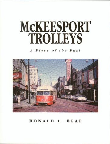 MCKEESPORT TROLLEYS : A Piece of the Past
