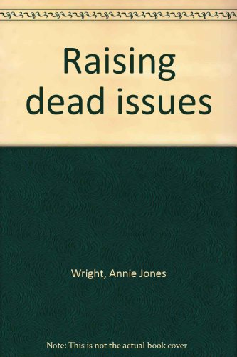 Raising dead issues: Annie Jones Wright