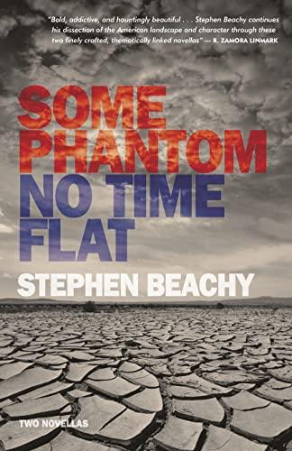 Some Phantom/No Time Flat: Two Novellas: Beachy, Stephen