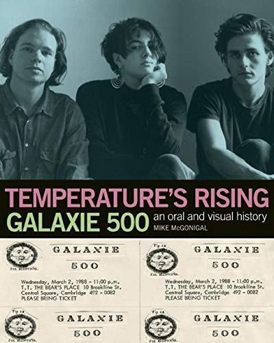 Temperature s Rising: An Oral History of Galaxie 500 (Paperback)