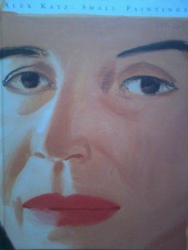 Alex Katz: Small Paintings: Katz, Alex; Weinberg, Adam D.; Self, Dana; Momin, Shamim M.; Addison ...