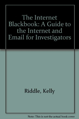 9781891247132: The Internet Blackbook:A Guide to the Internet and Email for Investigators
