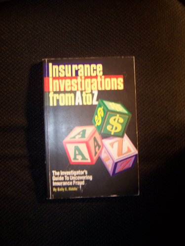 Insurance Investigations from A to Z: Riddle, Kelly