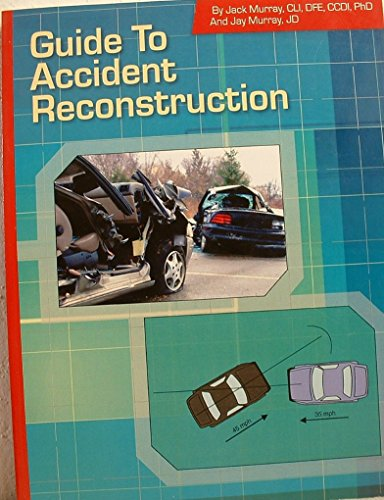 Guide To Accident Reconstruction: Murray, Jack